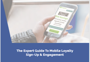 The Expert Guide to Mobile Loyalty Sign-up and Engagement